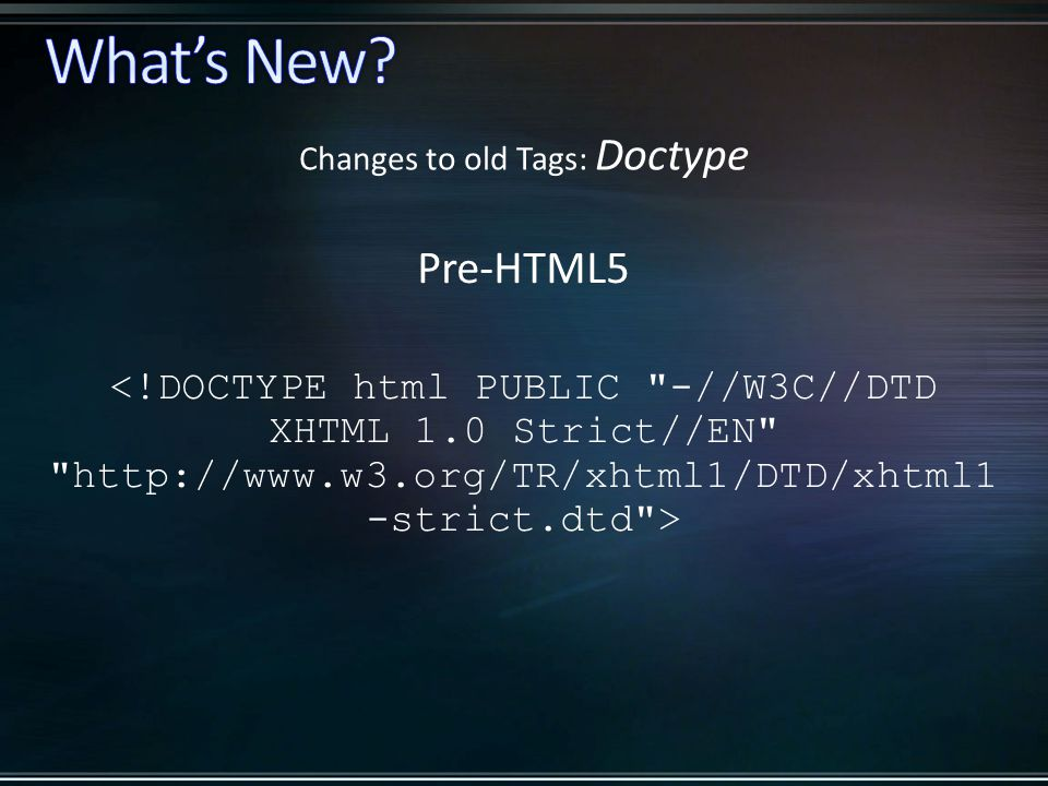 Pre-HTML5 Changes to old Tags: Doctype