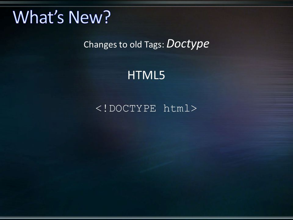 HTML5 Changes to old Tags: Doctype