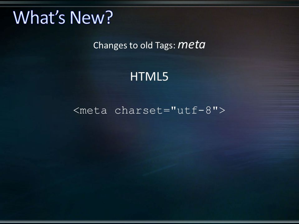 HTML5 Changes to old Tags: meta