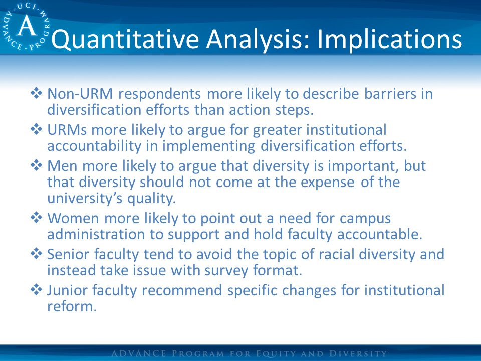 Quantitative Analysis: Implications  Non-URM respondents more likely to describe barriers in diversification efforts than action steps.