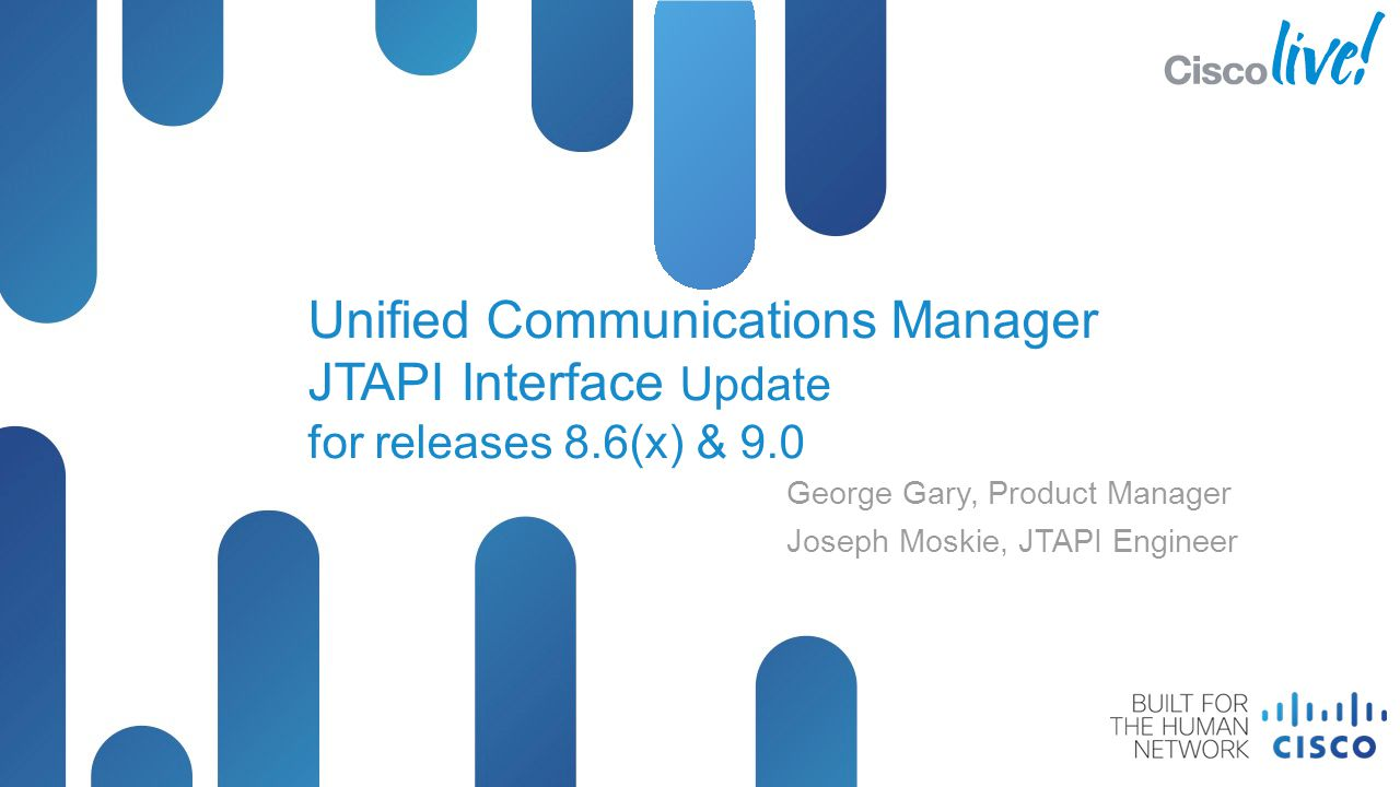 © 2012 Cisco and/or its affiliates. All rights reserved. Cisco Developer Network - Partner NDA CiscoLive12 Unified Communications Manager JTAPI Interf