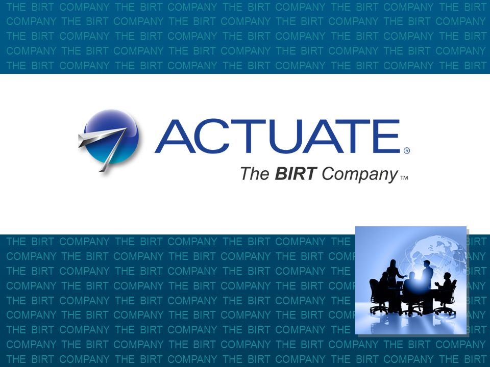 1 Actuate Corporation © 2010 THE BIRT COMPANY THE BIRT COMPANY THE BIRT COMPANY THE BIRT COMPANY THE BIRT COMPANY THE BIRT COMPANY THE BIRT COMPANY THE BIRT COMPANY THE BIRT COMPANY THE BIRT COMPANY THE BIRT COMPANY THE BIRT COMPANY THE BIRT COMPANY THE BIRT COMPANY THE BIRT COMPANY THE BIRT COMPANY THE BIRT COMPANY THE BIRT COMPANY THE BIRT COMPANY THE BIRT COMPANY THE BIRT COMPANY THE BIRT COMPANY THE BIRT COMPANY THE BIRT COMPANY THE BIRT COMPANY THE BIRT COMPANY THE BIRT COMPANY THE BIRT COMPANY THE BIRT COMPANY THE BIRT COMPANY THE BIRT COMPANY THE BIRT COMPANY THE BIRT COMPANY THE BIRT COMPANY THE BIRT COMPANY THE BIRT COMPANY THE BIRT COMPANY THE BIRT COMPANY THE BIRT COMPANY THE BIRT COMPANY THE BIRT COMPANY THE BIRT COMPANY THE BIRT COMPANY THE BIRT COMPANY THE BIRT COMPANY THE BIRT COMPANY THE BIRT COMPANY THE BIRT COMPANY THE BIRT COMPANY THE BIRT COMPANY THE BIRT COMPANY THE BIRT COMPANY THE BIRT COMPANY THE BIRT COMPANY THE BIRT COMPANY THE BIRT COMPANY THE BIRT COMPANY THE BIRT COMPANY THE BIRT COMPANY THE BIRT COMPANY THE BIRT COMPANY THE BIRT COMPANY THE BIRT COMPANY THE BIRT COMPANY THE BIRT COMPANY THE BIRT COMPANY THE BIRT COMPANY THE BIRT COMPANY THE BIRT COMPANY THE BIRT COMPANY THE BIRT COMPANY THE BIRT COMPANY THE BIRT COMPANY THE BIRT COMPANY THE BIRT COMPANY THE BIRT COMPANY THE BIRT COMPANY THE BIRT COMPANY THE BIRT COMPANY THE BIRT COMPANY THE BIRT COMPANY THE BIRT COMPANY THE BIRT COMPANY THE BIRT COMPANY THE BIRT COMPANY THE BIRT COMPANY THE BIRT COMPANY THE BIRT COMPANY THE BIRT COMPANY THE BIRT COMPANY THE BIRT COMPANY THE BIRT COMPANY THE BIRT COMPANY THE BIRT COMPANY THE BIRT COMPANY THE BIRT COMPANY THE BIRT COMPANY THE BIRT COMPANY THE BIRT COMPANY THE BIRT COMPANY THE BIRT COMPANY THE BIRT COMPANY THE BIRT COMPANY THE BIRT COMPANY THE BIRT COMPANY THE BIRT COMPANY THE BIRT COMPANY THE BIRT COMPANY THE BIRT COMPANY THE BIRT COMPANY THE BIRT COMPANY THE BIRT COMPANY THE BIRT COMPANY