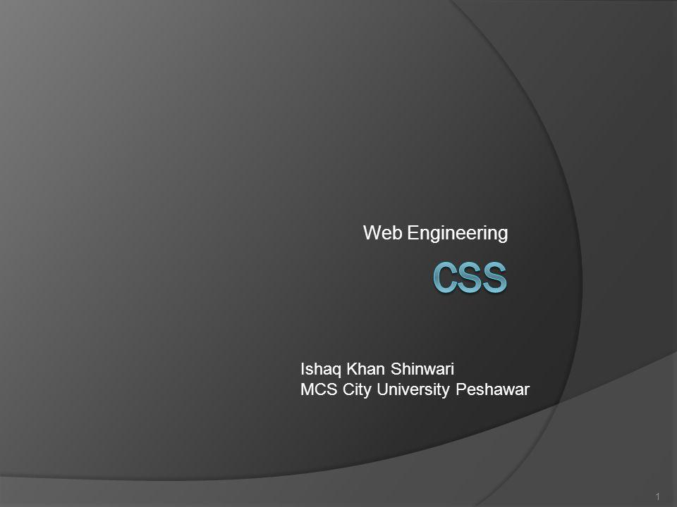 Web Engineering 1 Ishaq Khan Shinwari MCS City University Peshawar