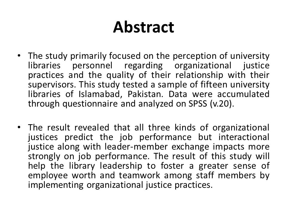 Abstract The study primarily focused on the perception of university libraries personnel regarding organizational justice practices and the quality of