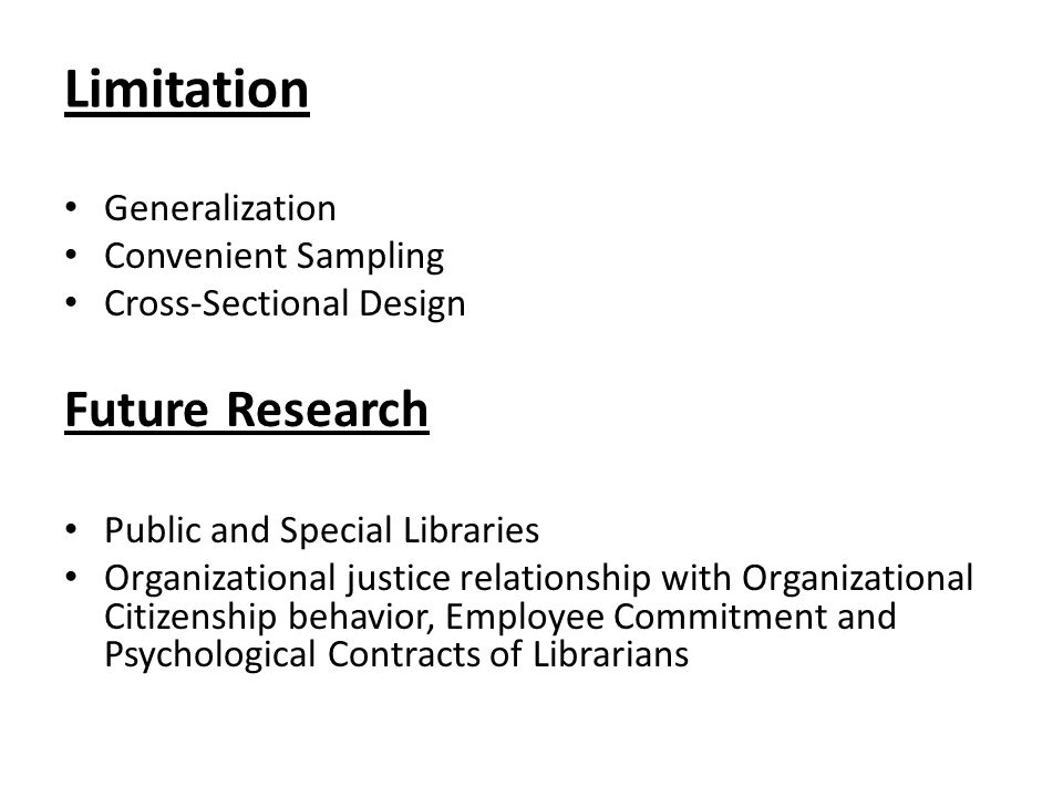 Limitation Generalization Convenient Sampling Cross-Sectional Design Future Research Public and Special Libraries Organizational justice relationship