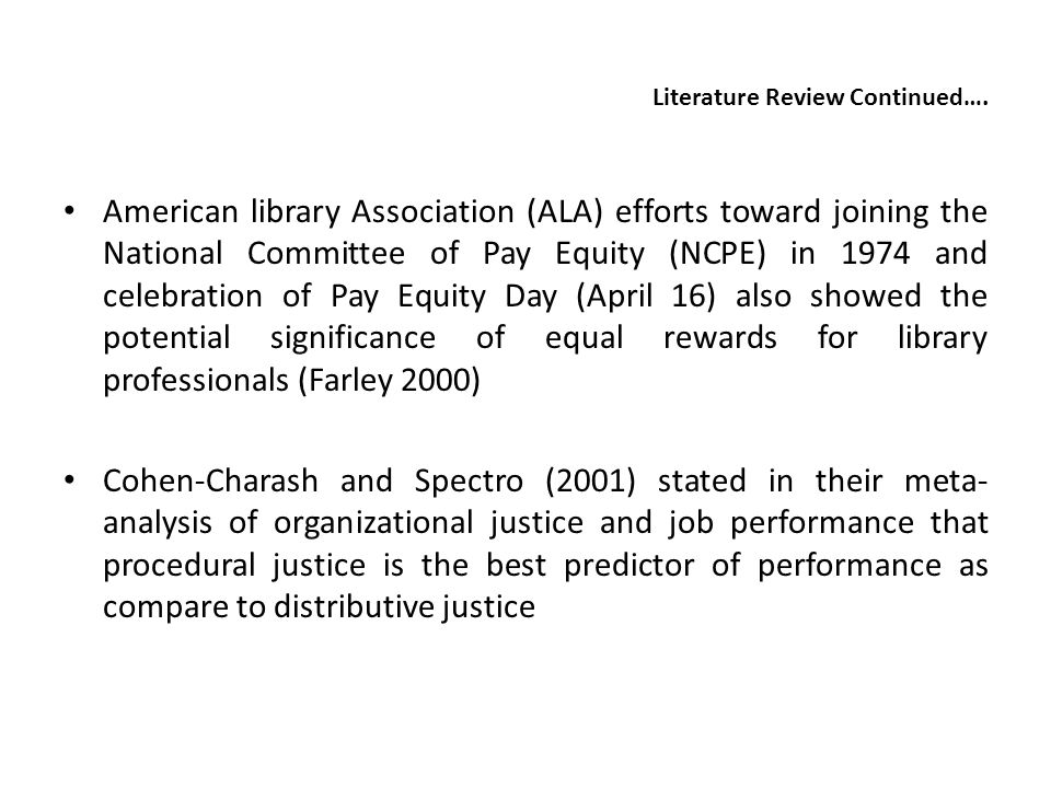Literature Review Continued…. American library Association (ALA) efforts toward joining the National Committee of Pay Equity (NCPE) in 1974 and celebr