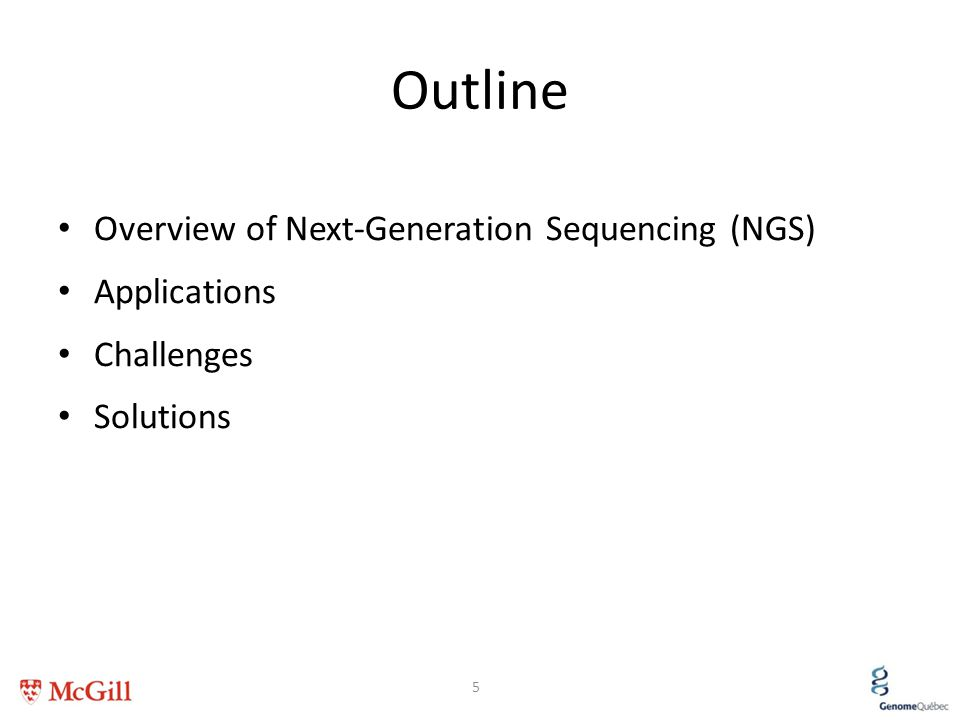 Outline Overview of Next-Generation Sequencing (NGS) Applications Challenges Solutions 5