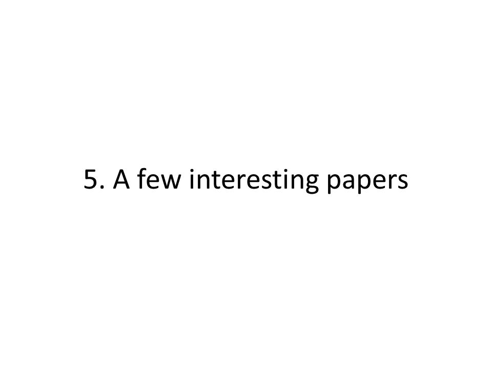 5. A few interesting papers