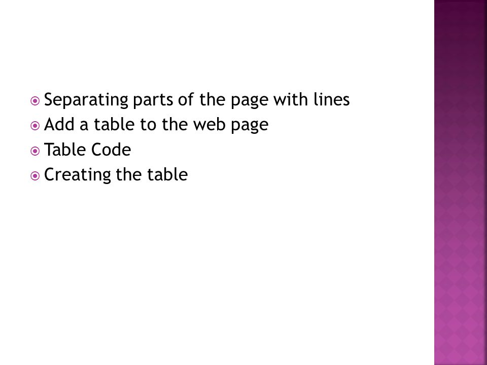  Separating parts of the page with lines  Add a table to the web page  Table Code  Creating the table