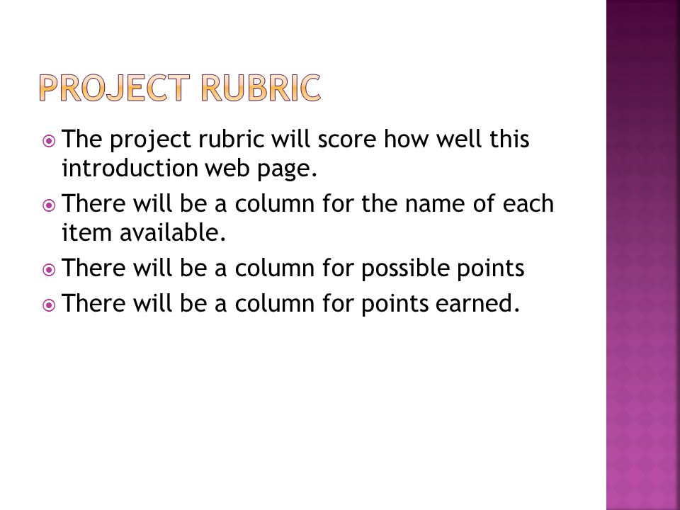  The project rubric will score how well this introduction web page.