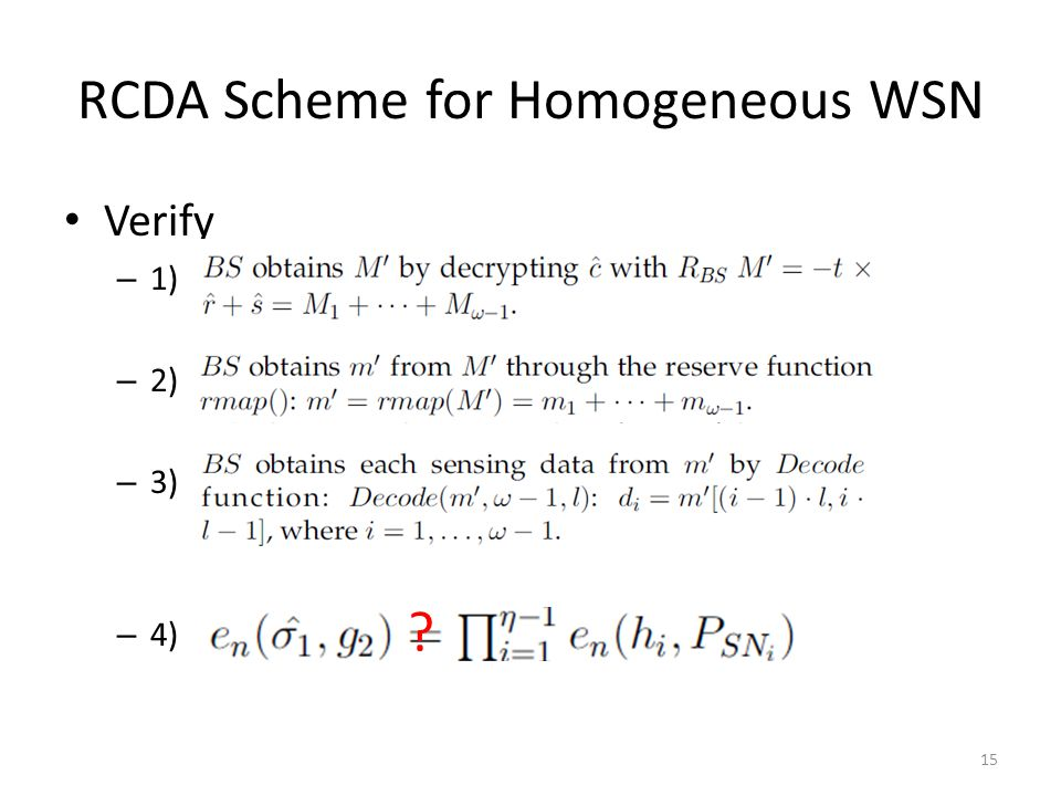 RCDA Scheme for Homogeneous WSN Verify – 1) – 2) – 3) – 4) 15