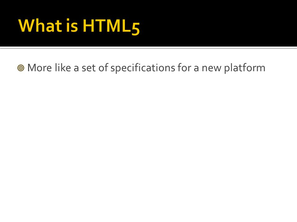 More like a set of specifications for a new platform