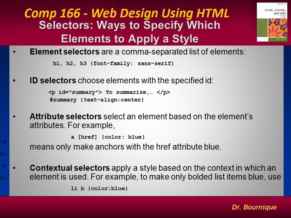 Elements in a Document Are Arranged Hierarchically On a Web page, elements are nested within other elements, forming a hierarchical tree structure: 3
