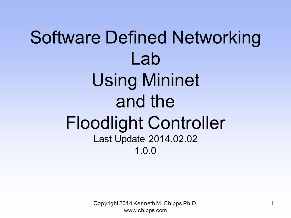 Acquire Floodlight VM Copyright 2014 Kenneth M. Chipps Ph.D. www.chipps.com 22