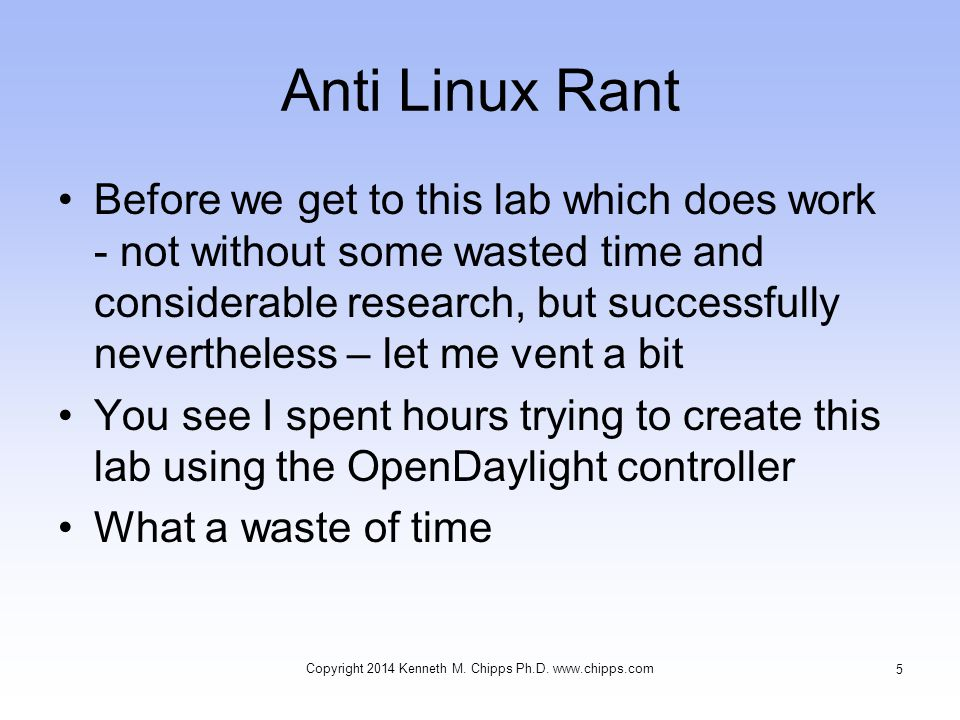 Anti Linux Rant Before we get to this lab which does work - not without some wasted time and considerable research, but successfully nevertheless – le