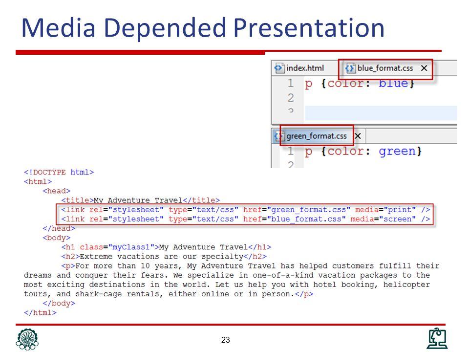 Media Depended Presentation 23