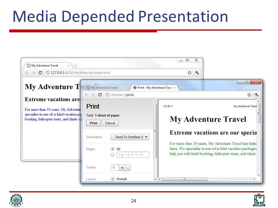 Media Depended Presentation 24