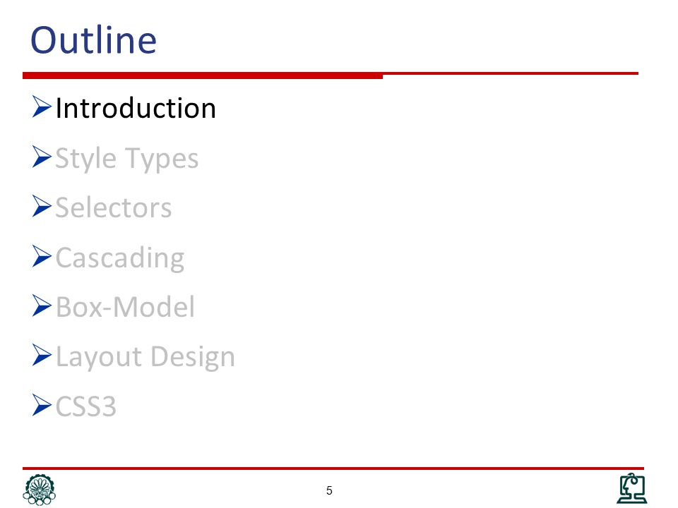Outline  Introduction  Style Types  Selectors  Cascading  Box-Model  Layout Design  CSS3 16