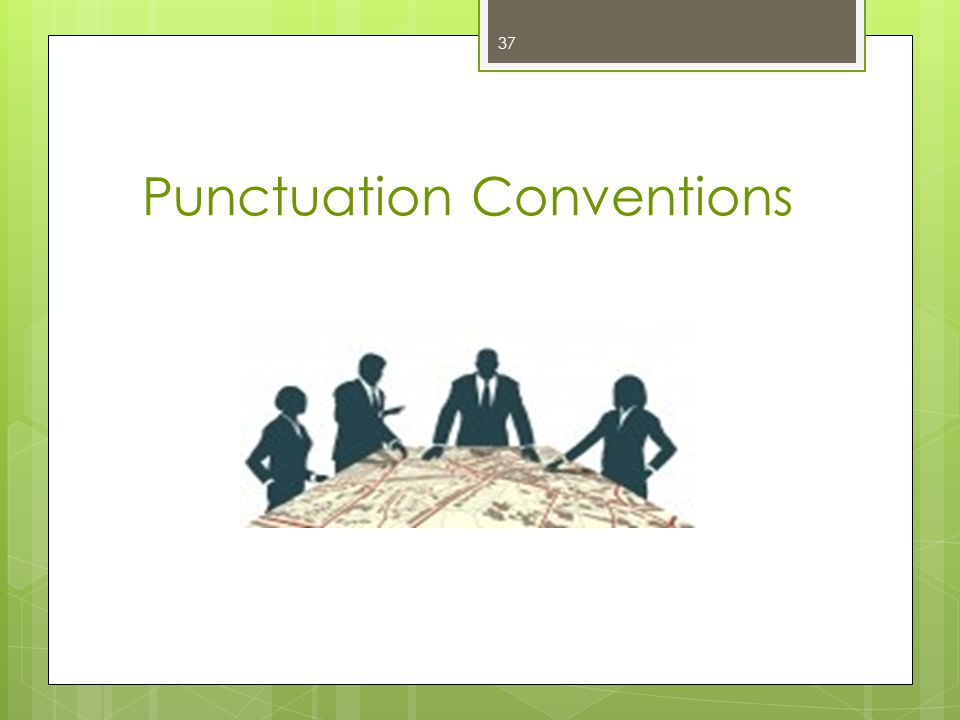 Punctuation Conventions 37