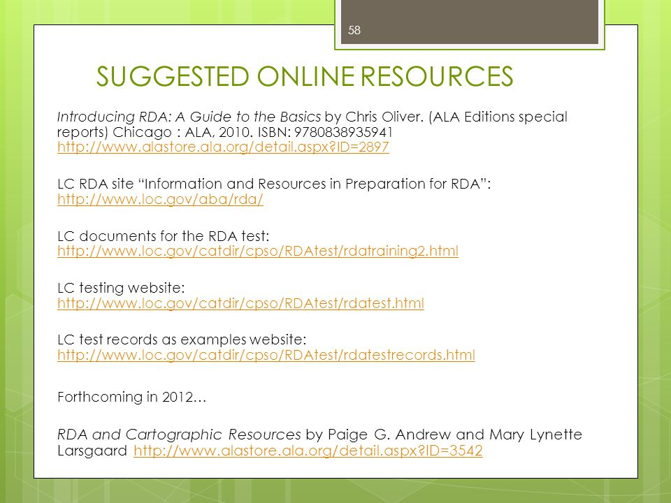 SUGGESTED ONLINE RESOURCES Introducing RDA: A Guide to the Basics by Chris Oliver.
