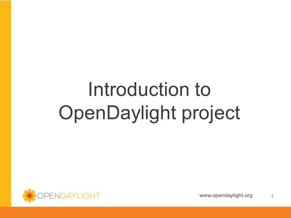 www.opendaylight.org  Contributors: 154 (as of February,2014) (Reference: OpenStack 1974, Floodlight 52) Community 15 Commit count Line count (from http://events.linuxfoundation.org/sites/events/files/slides/OpenDaylight-Year1%20v4-ext.pdf )http://events.linuxfoundation.org/sites/events/files/slides/OpenDaylight-Year1%20v4-ext.pdf