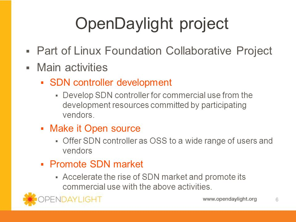 www.opendaylight.org  Participation of both network vendors and IT vendors.