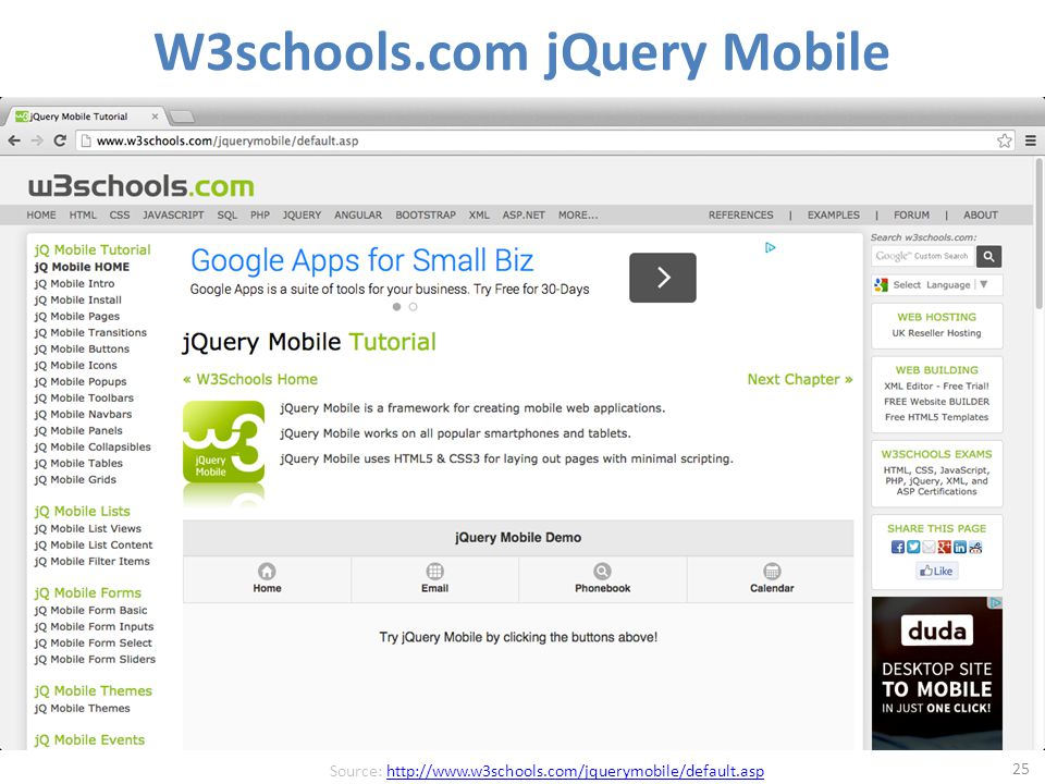 W3schools.com jQuery Mobile 25 Source: http://www.w3schools.com/jquerymobile/default.asphttp://www.w3schools.com/jquerymobile/default.asp