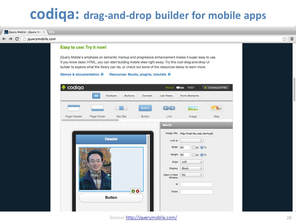 codiqa: drag-and-drop builder for mobile apps 26 Source: http://jquerymobile.com/http://jquerymobile.com/