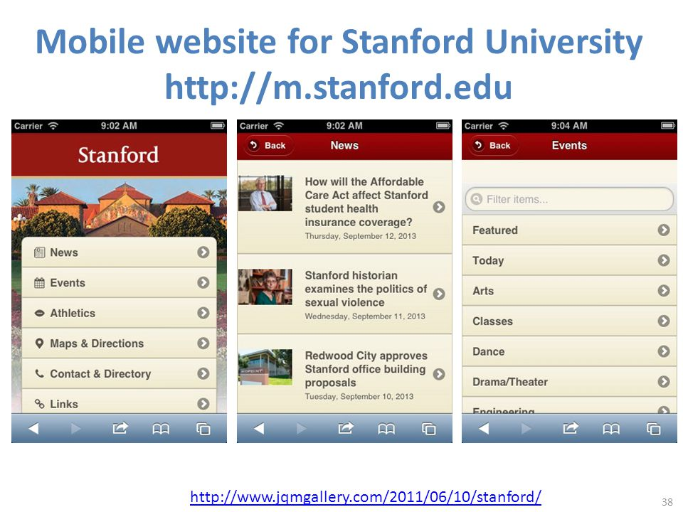 Mobile website for Stanford University http://m.stanford.edu 38 http://www.jqmgallery.com/2011/06/10/stanford/