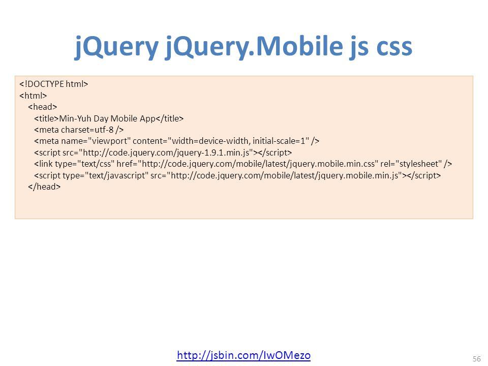 jQuery jQuery.Mobile js css 56 Min-Yuh Day Mobile App http://jsbin.com/IwOMezo