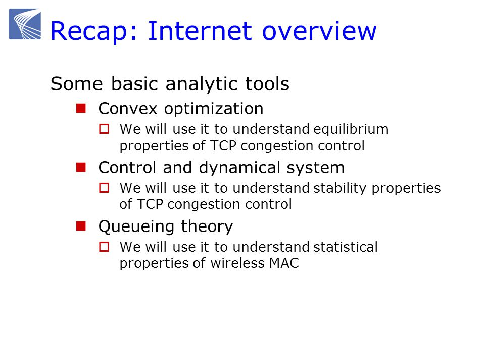 Recap: Internet overview Some basic analytic tools Convex optimization  We will use it to understand equilibrium properties of TCP congestion control