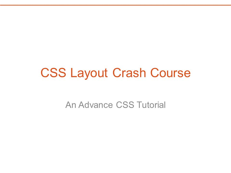 CSS Layout Crash Course An Advance CSS Tutorial