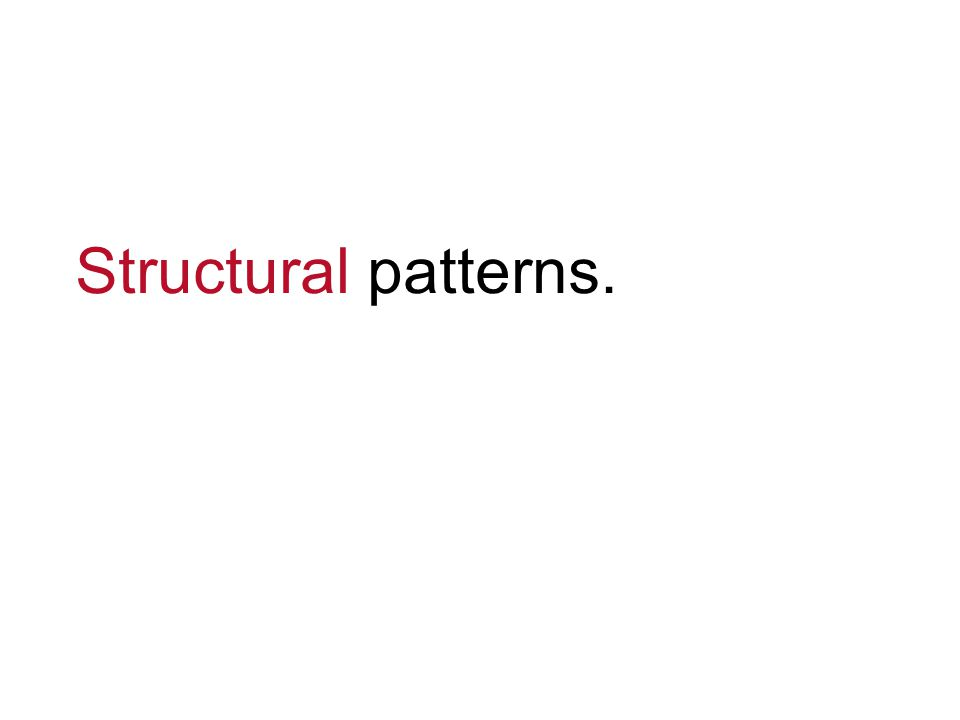 Structural patterns.