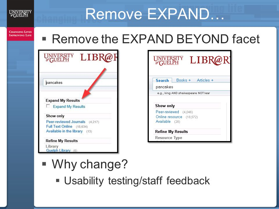 Remove EXPAND…  Remove the EXPAND BEYOND facet  Why change  Usability testing/staff feedback