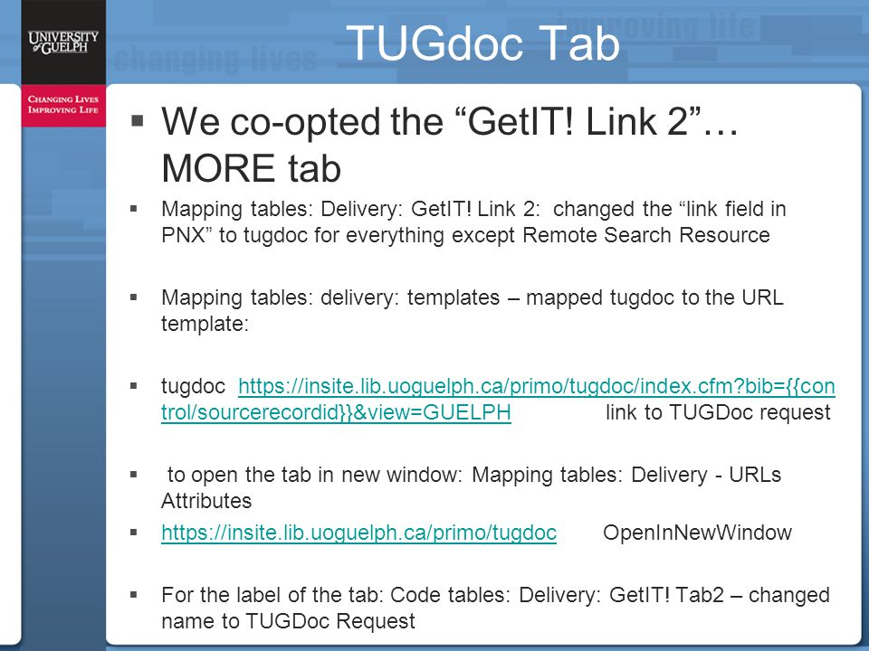 """TUGdoc Tab  We co-opted the """"GetIT! Link 2""""… MORE tab  Mapping tables: Delivery: GetIT! Link 2: changed the """"link field in PNX"""" to tugdoc for everyt"""