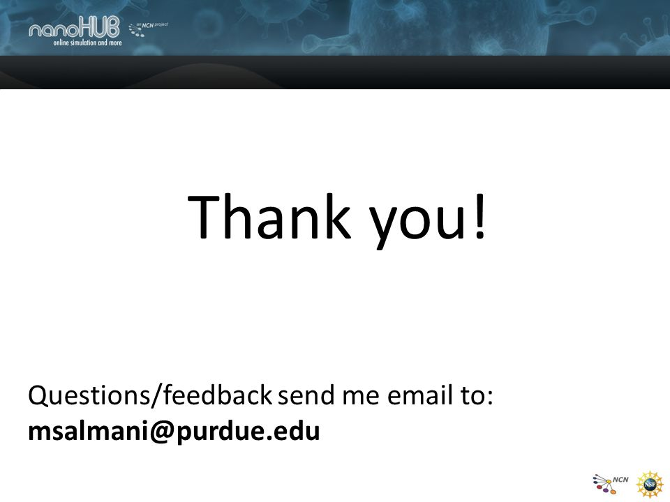 Thank you! Questions/feedback send me email to: msalmani@purdue.edu