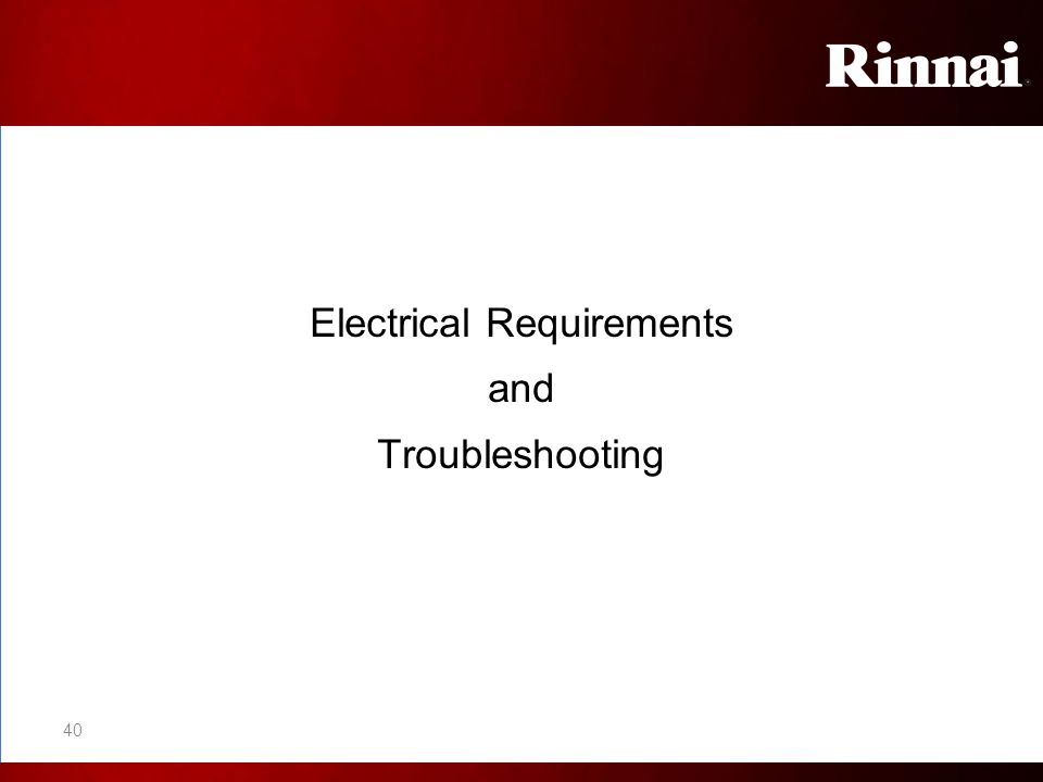 Electrical Requirements and Troubleshooting 40
