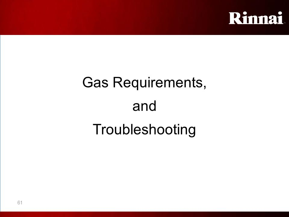 Gas Requirements, and Troubleshooting 61