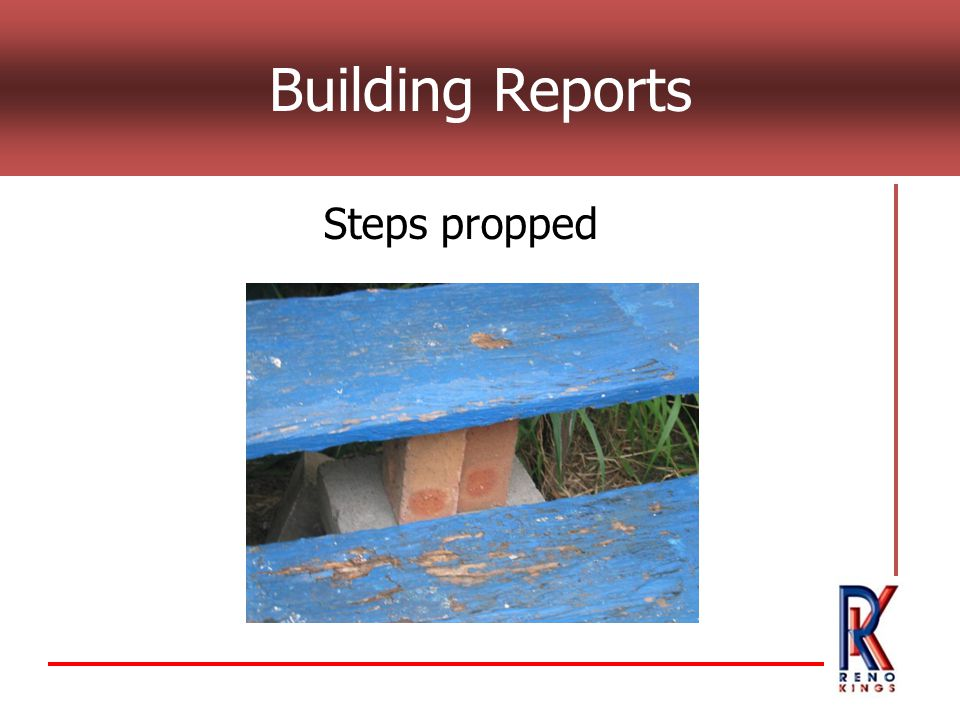 Building Reports Steps propped