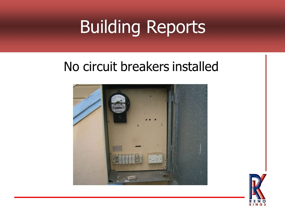 Building Reports No circuit breakers installed