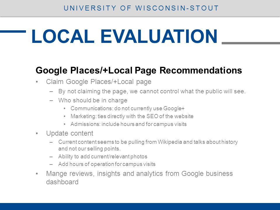 Google Places/+Local Page Recommendations Claim Google Places/+Local page –By not claiming the page, we cannot control what the public will see.