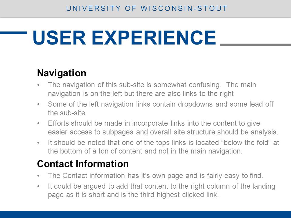 USER EXPERIENCE UNIVERSITY OF WISCONSIN-STOUT Navigation The navigation of this sub-site is somewhat confusing. The main navigation is on the left but