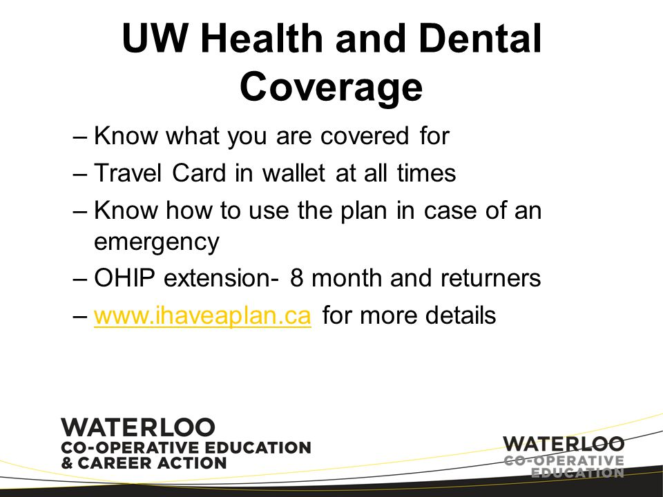 SunLife Health Coverage –Travel card at the bottom, fill it in NOW –Member ID #- is your student ID number –Call 1-800 number first and they will tell you where the nearest doctor, hospital or clinic is to where you are living in the US –8 month work term?.