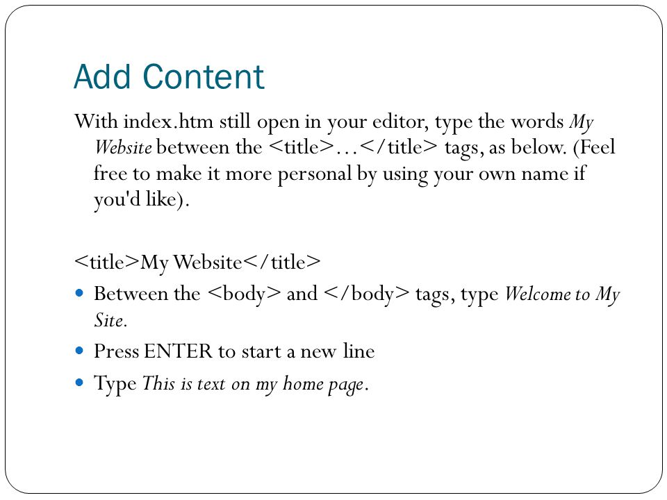 Add Content With index.htm still open in your editor, type the words My Website between the … tags, as below.