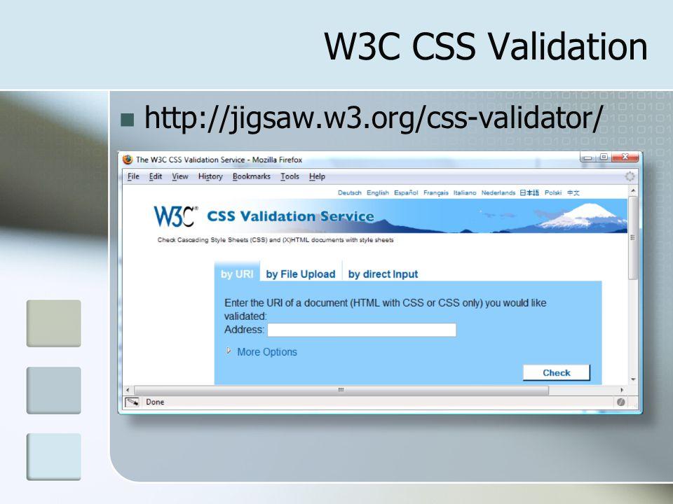 W3C CSS Validation http://jigsaw.w3.org/css-validator/