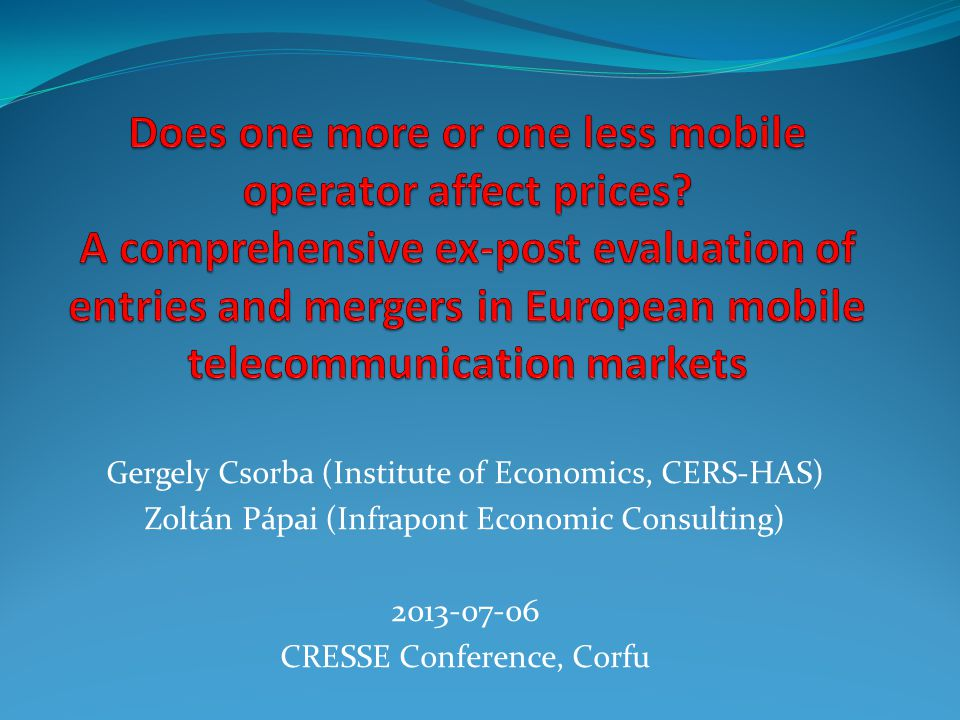 Gergely Csorba (Institute of Economics, CERS-HAS) Zoltán Pápai (Infrapont Economic Consulting) 2013-07-06 CRESSE Conference, Corfu