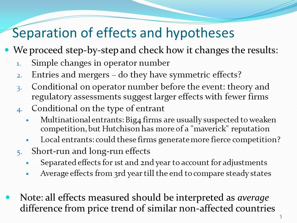 Separation of effects and hypotheses We proceed step-by-step and check how it changes the results: 1.
