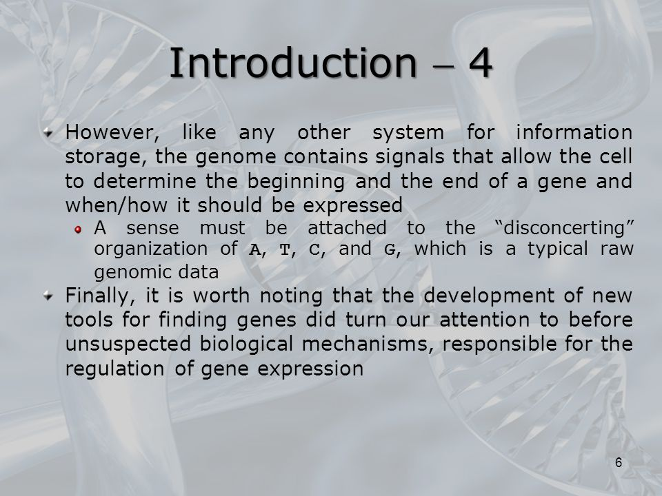 Structure of prokaryotic genes  1 The prokaryotic genomes have a very high gene density: on average, the proteincoding genes occupy 85% of the genome operons In addition, the prokaryotic genes are not interrupted by introns and are sometimes organized in transcriptional polycistronic units (leading information related to several genes), called operons The high plasticity of prokaryotic genomes is reflected by the fact that the order of genes along the genome is poorly conserved among different species and taxonomic groups Therefore, groups of contiguous genes contained in a single operon in a genome can be dispersed in another 17