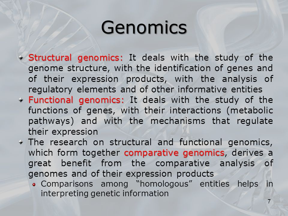 Comparative genomics Conservation can be realized at the sequence level (nucleotide or protein), at the structure level, at the expression level, etc.