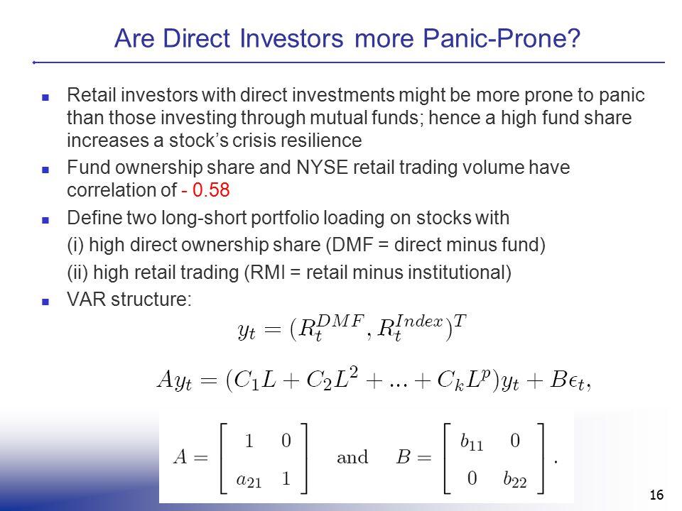 Are Direct Investors more Panic-Prone.